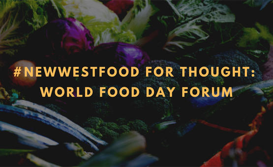#NewWestFood for Thought: World Food Day Forum