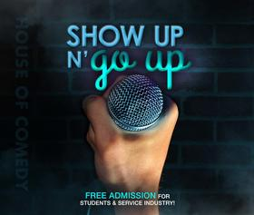 Show Up N' Go Up At House of Comedy BC