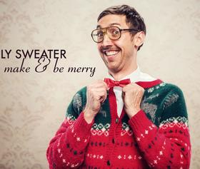 Ugly Sweater Make & Be Merry